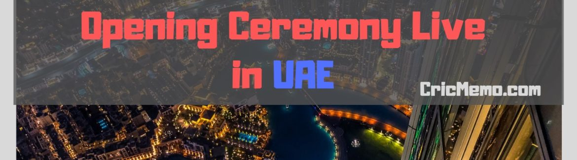 How to Watch PSL Opening Ceremony in UAE