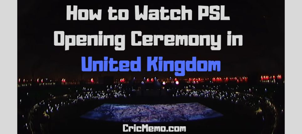 How to Watch PSL Opening Ceremony in UK